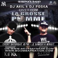 LIVE FROM LA GROSSE POMME       RadioShows by DJ AKIL & DJ POSKA