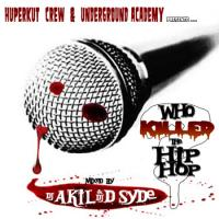 Who Killed The Hip Hop ? (Mixtape Rap U.S) by DJ AKIL & DJ D-SYDE