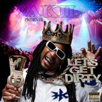 Let's Get Dirty (Mixtape Trap Dirty & Crunck) Mixed by DJ AKIL