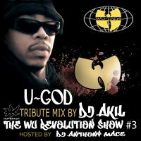 U GOD TRIBUTE BY DJ AKIL (THE WU REVOLUTION SHOW #3)